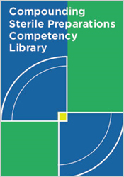 Compounding Sterile Preparations Competency Library