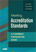 Meeting Accreditation Standards:  A Pharmacy Preparation Guide