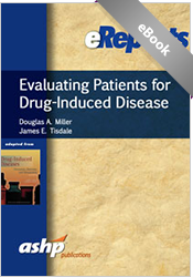 Evaluating Patients for Drug-Induced Disease: An ASHP eReport