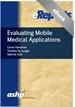 Evaluating Mobile Medical Applications: An ASHP eReport