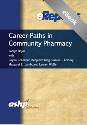 Career Paths in Community Pharmacy: An ASHP eReport
