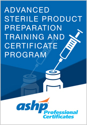 Advanced Sterile Product Preparation Training and Certificate Program