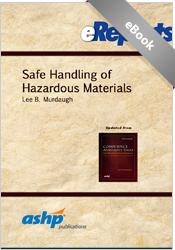 Safe Handling of Hazardous Materials:  An ASHP eReport