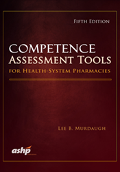Competence Assessment Tools for Health-System Pharmacies, 5th Edition
