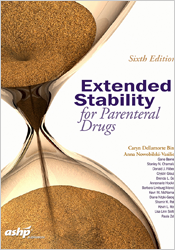 Extended Stability for Parenteral Drugs, Sixth Edition