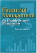 Financial Management for Health-System Pharmacists