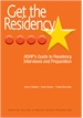 Get the Residency: ASHP's Guide to Residency Interviews and Preparation