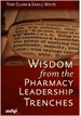 Wisdom from the Pharmacy Leadership Trenches