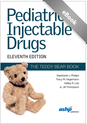 Pediatric Injectable Drugs (The Teddy Bear Book), 11th Edition
