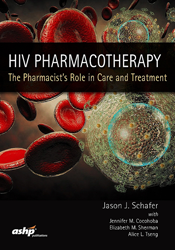 HIV Pharmacotherapy:  The Pharmacist's Role in Care and Treatment