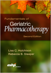 Fundamentals of Geriatric Pharmacotherapy, 2nd Edition