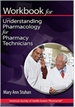 Workbook for Understanding Pharmacology for Pharmacy Technicians