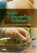 Aseptic Compounding Technique: Learning and Mastering the Ritual