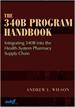 The 340B Program Handbook: Integrating 340B into the Health-System Pharmacy Supply Chain