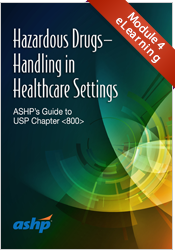 Course 4: USP <800> - Handling Hazardous Drugs from Receipt to Disposal to Spill Control