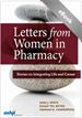 Letters from Women in Pharmacy by Sara J. White, Susan Teil Boyer, and Hannah K. Vanderpool | 9781585286133 | E6133