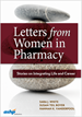 Letters from Women in Pharmacy by Sara J. White, Susan Teil Boyer, and Hannah K. Vanderpool | 9781585286126 | P6126