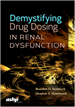 Demystifying Drug Dosing in Renal Dysfunction by Branden D. Nemecek and Drayton A. Hammond | 9781585285518 | P5518