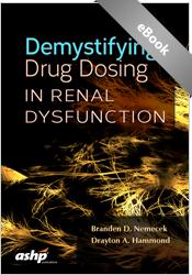 Demystifying Drug Dosing in Renal Dysfunction