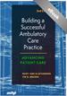 Building a Successful Ambulatory Care Practice:  Advancing Patient Care