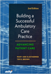 Building a Successful Ambulatory Care Practice:  Advancing Patient Care