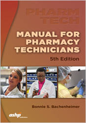 Manual for Pharmacy Technicians, 5th Edition