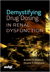 Demystifying Drug Dosing in Renal Dysfunction