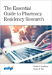 The Essential Guide to Pharmacy Residency Research