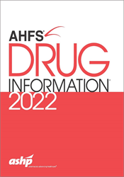 AHFS Drug Information 2021