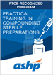 Practical Training in Compounding Sterile Preparations Certificate